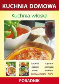 Kuchnia włoska. Kuchnia domowa. Poradnik - Smaza Anna