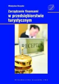 Zarządzanie finansami w przedsiębiorstwie turystycznym - Biczysko Władysław