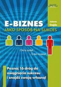 E-biznes jako sposób na sukces - Jolanta Gajda