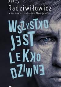 Wszystko jest lekko dziwne - Radziwiłowicz Jerzy