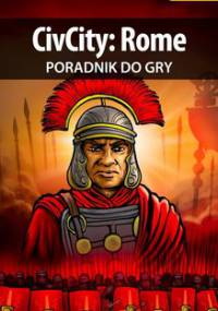 CivCity: Rome - poradnik do gry - Madajczak Rafał Madraf