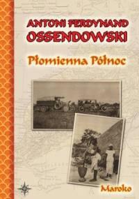 Płomienna Północ - Ossendowski Antoni Ferdynand