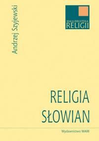 Andrzej Szyjewski - Religia Słowian [eBook PL]
