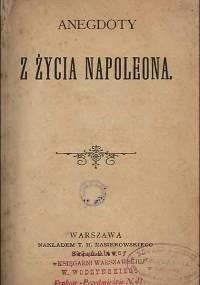 Anegdoty z życia Napoleona (1842, 1895)