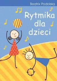 Rytmika dla dzieci - Podolska Beatrix