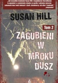 Simon Serrailler. Tom 2. Zagubieni w mroku dusz - Hill Susan