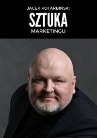 Jacek Kotarbiński - Sztuka marketingu [Ebook PL]