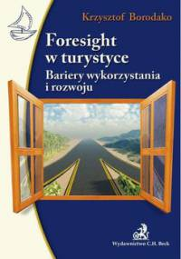 Foresight w turystyce. Bariery wykorzystania i rozwoju - Borodako Krzysztof