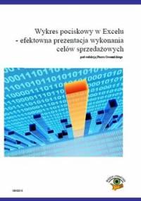 Wykres pociskowy w Excelu. Efektowna prezentacja wykonania celów sprzedażowych - Opracowanie zbiorowe