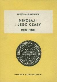 Śliwowska W. - Mikołaj I i jego czasy
