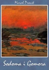 W poszukiwaniu straconego czasu. Tom 4. Sodoma i Gomora - Proust Marcel