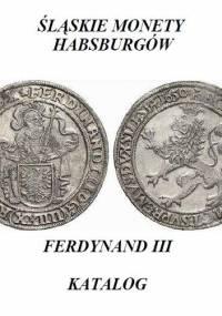 Ślaskie Monety Habsburgów - Ferdynanda III