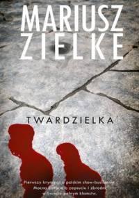 Twardzielka - Zielke Mariusz