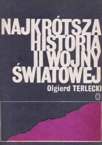Olgierd Terlecki - Najkrótsza historia drugiej wojny światowej