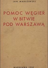Jan Markowski - Pomoc Węgier w bitwie pod Warszawą (1935)
