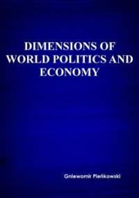 Dimensions of world politics and economy - Pieńkowski Gniewomir