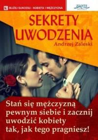 Sekrety uwodzenia - Zaleski Andrzej