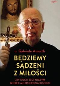 Będziemy sądzeni z miłości - Amorth Gabriele