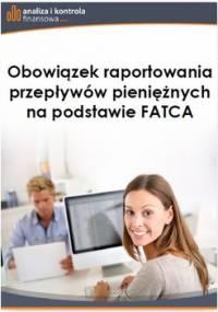 Obowiązek raportowania przepływów pieniężnych na podstawie FATCA - Dąbrowska Barbara