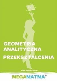 Megamatma. Geometria analityczna, przekształcenia - Molęda Alicja