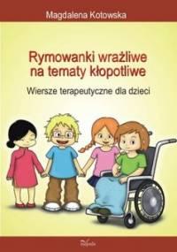 Rymowanki wrażliwe na tematy kłopotliwe - Kotowska Magdalena