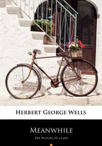 Meanwhile - Wells Herbert George