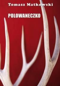 Polowaneczko - Matkowski Tomasz