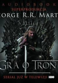 Martin George R R - Gra O Tron (AUDIOBOOK PL Calosc)
