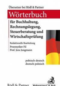 Słownik audytu, doradztwa podatkowego, księgowości i rachunkowości Wörterbuch für Buchhaltung, Rechnungslegung, Steuerberatung und Wirtschaftsprüfung - Fil Przemysław, Jungmann Jens