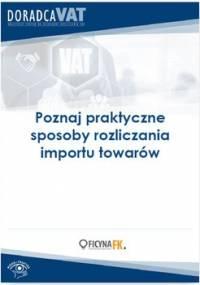 Poznaj praktyczne sposoby rozliczania importu towarów - Kuciński Rafał