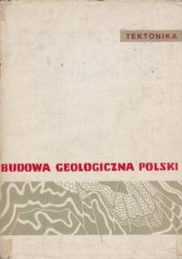Książkiewicz M. - Budowa geologiczna Polski. Tom IV Tektonika część 3