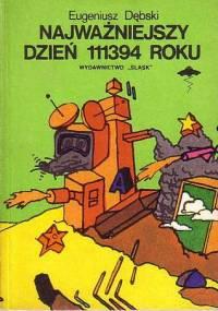 Eugeniusz Dębski - Najważniejszy dzień 111394 roku