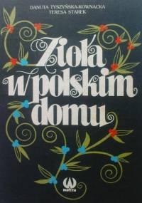 Tyszyńska-Kownacka Danuta - Zioła w polskim domu