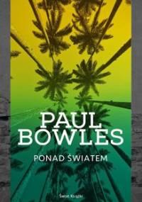Ponad światem - Bowles Paul
