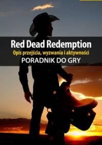 Red Dead Redemption - poradnik do gry - Justyński Artur Arxel