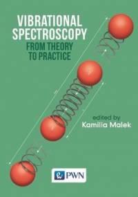 Vibrational Spectroscopy: From Theory to Applications - Małek Kamilla
