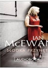 McEwan Ian - Słodka przynęta