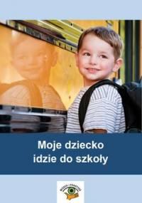 Moje dziecko idzie do szkoły - Zielińska-Rocha Beata, Pakulniewicz Wanda
