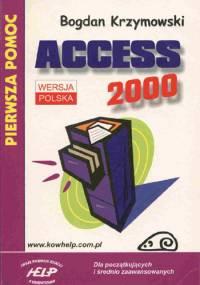 Bogdan Krzymowski - Access 2000. Pierwsza pomoc