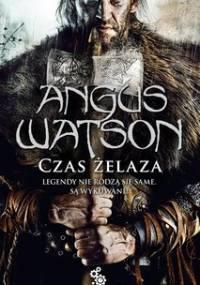 Czas żelaza - Watson Angus