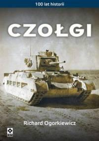 Czołgi. 100 lat historii - Ogorkiewicz Richard