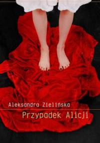 Przypadek Alicji - Zielińska Aleksandra