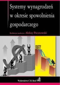 Systemy wynagrodzeń w okresie spowolnienia gospodarczego - Pocztowski Aleksy