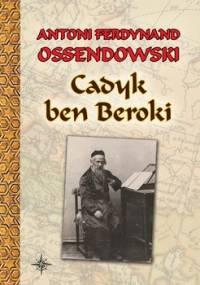 Cadyk ben Beroki - Ossendowski Antoni Ferdynand