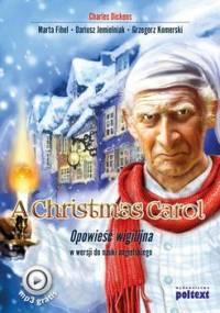 A Christmas Carol. Opowieść wigilijna w wersji do nauki angielskiego - Dickens Charles, Fihel Marta, Jemielniak Dariusz, Komerski Grzegorz