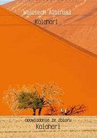 Kalahari. Opowiadanie ze zbioru - Albiński Wojciech