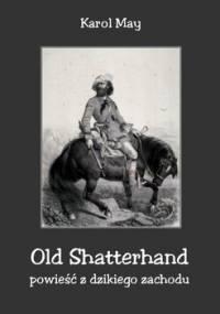 Old Shatterhand. Powieść z dzikiego zachodu - May Karol