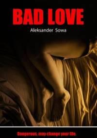 Bad Love - Sowa Aleksander