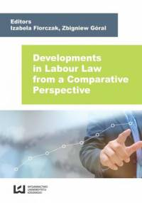 Developments in Labour Law from a Comparative Perspective - Florczak Izabela, Góral Zbigniew