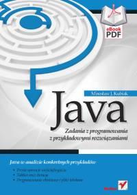 Mirosław J. Kubiak - Java. Zadania z programowania z przykładowymi rozwiązaniami